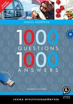 Némethné Hock Ildikó: 1000 Questions 1000 Answers - Angol középfok - B2 című könyvét ajánljuk a COLUMBUS NYELVSTÚDIÓ kommunikációs tréningjére jelentkező tanulók számára. The 1000, This Or That Questions
