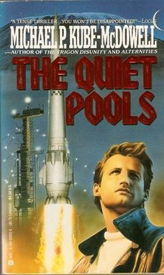 The Quiet Pools - Michael P. Kube-McDowell http://dld.bz/gfbDT #bookreview #sciencefiction