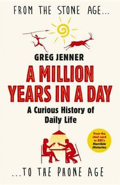 Buy A Million Years in a Day: A Curious History of Daily Life by Greg Jenner and Read this Book on Kobo's Free Apps. Discover Kobo's Vast Collection of Ebooks and Audiobooks Today - Over 4 Million Titles! Bbc History, History Books, Books A Million, Horrible Histories, Day Book, Book Photography, Love Book, Reading Online, Book Lovers