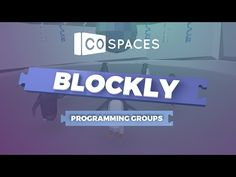 How to program groups with Blockly - Programming in VR with CoSpaces