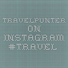 @travelpunter on Instagram #Travel @travelpunter