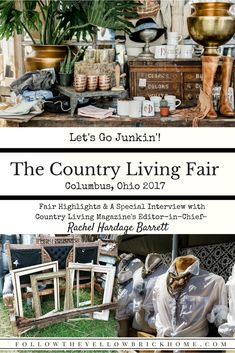 Highlights From The Country Living Fair 2017 Columbus, Ohio And A Special Interview With Country Living Magazine Editor In Chief Rachel Hardage Barrett Country Living Fair, Country Living Magazine, Vintage Love, Vintage Decor, Chalk Paint Projects, Flea Market Style, Home Decor Trends, Decor Ideas, Funky Junk