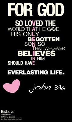 For God so loved the world ... ~ John 3:16