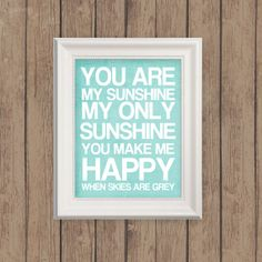 You Are My Sunshine - Printable Typography - Aqua Blue Nursery Print