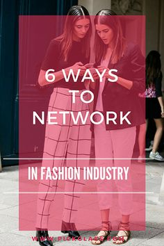 6 Ways To Network In The Fashion Industry Like A Pro http://pickglass.com/6-ways-network-fashion-industry/