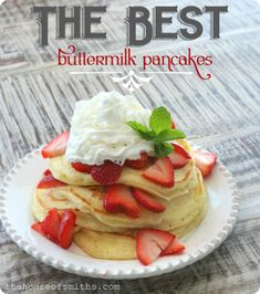 The BEST Buttermilk Pancake Recipe Ever!
