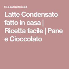 Latte Condensato fatto in casa   Ricetta facile   Pane e Cioccolato