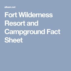 Fort Wilderness Resort and Campground Fact Sheet