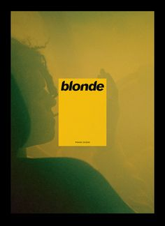 Frank Ocean - Blonde Michel Egger Graphic Design for Frank Ocean, Photo: Frank Ocean