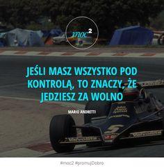 150904-motywacja-inspiracja-cytaty-jedziesz-za-wolno-Mario-Andretti