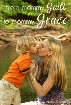 Mommy Guilt to Mommy Grace During the Early Childhood Years