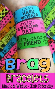 Brag Bracelets! Awesome classroom management tool that the kids love! Students work hard to earn them and are super excited when they receive one! Students get to show them off and school and wear them home to share with parents. 24 different BLACK AND WHITE brags bracelets to use for multiple occasions and holidays. Print them on bright colored paper!