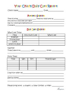 Free Printable Toddler Daily Day Care Report...I like this one, minus the parent part. I don't really know if we need that and have parents who would not fill it out. Maybe the new parents that are use to filling it out in FS...what do you think?
