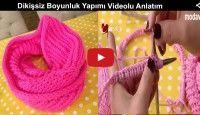 Dikişsiz Boyunluk Yapımı Derya Baykal Videolu Anlatım