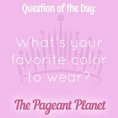 Today's Pageant Question of the Day is: What is your favorite color to wear?  Why this question was asked: This is a fun icebreaker question that shows you can think on your feet and could lead to the judges getting to know a bit more about your personality at the same time!  Click to see how some of our Instagram followers answered the question:
