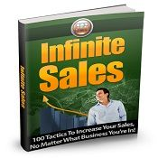Infinite Sales -  In this eBook you will learn 100 tactics to increase your sales, no matter what business you're in.  You will receive 100 different ways to increase your sales – online & offline.  You will learn the power of up-selling and cross-selling with every product/service you sell.  You will learn how to advertise more effectively plus much more. $3.99