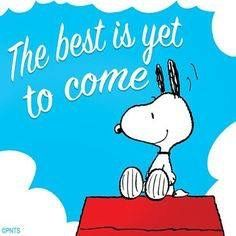 The best is yet to come! I'm hoping that's for sure.