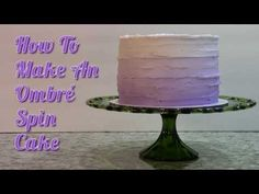 how to make an ombre spin cake