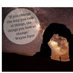 My absolute favorite quote from Wayne Dyer. Changing the way I look at things has changed my life and it continues to change my life everyday. This quote reminds me of my Divine power and the importance of using my power everyday to change my life and the world. Use your power! Choose to see things differently! RIP Wayne Dyer. I know you will continue to shine down on the people of this world.
