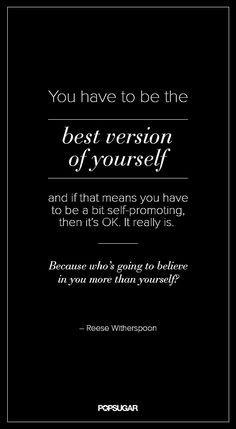 "Reese Witherspoon: ""Be the best version of yourself."""