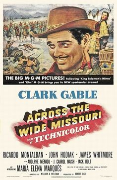 Across the Wide Missouri (MGM, One Sheet X Western. Starring Clark Gable, Ricardo - Available at Sunday Internet Movie Poster. Western Film, Western Movies, Old Movie Posters, Classic Movie Posters, Classic Movies, Cinema Posters, Vintage Posters, Clark Gable, Missouri