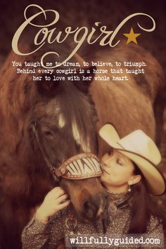 Cowgirl you taught me to dream, to believe, to triumph. Behind every cowgirl is a horse that taught her to love with her whole heart. Rodeo Quotes, Cowboy Quotes, Cowgirl Quote, Equestrian Quotes, Cowgirl And Horse, My Horse, Horse Love, Horse Girl, Horse Riding