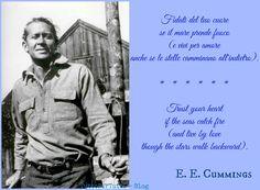 Tutto Per Tutti: E.E. CUMMINGS (Cambridge, 14 ottobre 1894 – North Conway, 03 settembre 1962) ... per Amore...solo per Amore....