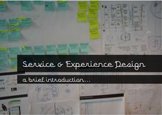 Service Design... a brief introduction.