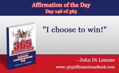 """""""I choose to win!"""" - John Di Lemme"""