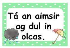 Gaeilge An Aimsir Resource Pack (Irish weather resource pack) Vocabulary In Context, Weather Vocabulary, Class Displays, Classroom Displays, Primary Teaching, Teaching Resources, Irish Quotes, Irish Sayings, Classroom Fun