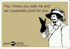 Ecards- funny /humor /true /stalker / --you probably try to retaliate pin too but you're so pathetic and I don't care what you think, I don't even bother to check. So eat your words dearie because I will NEVER see them! Grow Up Already, Bitch, Get A Life, Low Life, Lol, The Victim, E Cards, Someecards, I Laughed