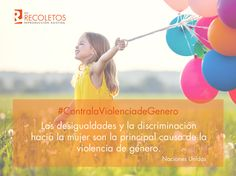 #ContralaViolenciadeGénero #1 Las desigualdades y la discriminación hacia la mujer son la principal causa de la violencia de género #NiunaMenos
