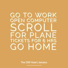Love this travel quote! However obviously we're all so happy working at the gorgeous surroundings at The Cliff Hotel in Jamaica, we've no need to to go anywhere to discover heaven on earth! Jamaica Quotes, Cliff Hotel, Funny Travel Quotes, Inspirational Words Of Wisdom, Negril, One Liner, Going To Work, Thought Provoking, Make You Smile