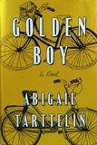 """Golden boy: a novel"" by Abigail Tarttelin - 2014 Alex Winner"