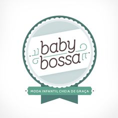 Identity for children's clothing brand - Baby Bossa by Cyla Costa, via Behance
