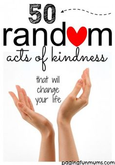 50 Random Acts of Kindness that will change your life Kindness Projects, Kindness Activities, Kindness Ideas, Teaching Kindness, Kindness Challenge, Pay It Forward, Kindness Matters, Freundlich, Helping Others