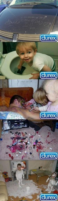 I think durex is trying to show us all why not to have kids, lol