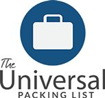 "The Universal Packing List- this is a good guide for packing- for different climate in one trip or if you have no idea what to pack or do- customizable- GOOD JUMPING OFF POINT- WONT GO SOLEY OFF THESE LISTS- OR USE ENTIRE LISTS- for women- look at my ""carry on board"" for minimalistic packing for carryon travel"