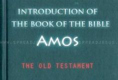 The Book of Amos is one of the Books of the Minor Prophets in the Bible.  One of the major themes of the Book is the Destruction and Judgments that will come upon Israel if they don't repent.