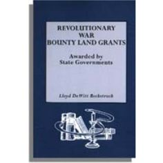 Revolutionary War Bounty Land Grants Book  by Lloyd Dewitt Bockstruck