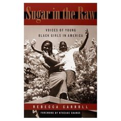 Sugar in the Raw: Voices of Black Girls in America.