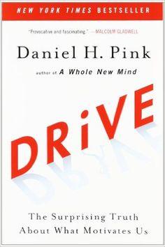 Drive: The Surprising Truth About What Motivates Us: Daniel H. Pink: 9781594484803: Amazon.com: Books