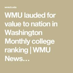 WMU lauded for value to nation in Washington Monthly college ranking | WMU News…
