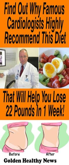 FIND OUT WHY FAMOUS CARDIOLOGISTS HIGHLY RECOMMEND THIS DIET THAT WILL HELP YOU LOSE 22 POUNDS IN 1 WEEK! (IT ALSO CLEANS YOUR ARTERIES FROM THE BAD CHOLESTEROL)