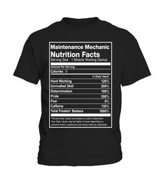 49f78bdc Maintenance Mechanic Nutrition Facts Funny T-Shirt Funny Tshirts, Nutrition,  Meals