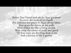 Before You I Kneel (A Worker's Prayer) - Keith & Kristyn Getty A great song to prepare you for your working day!