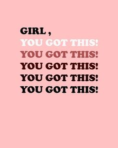 motivational quotes: girl you got this quote - Daily Quote. Inspirational and motivational quotes: girl you got this quote - Daily Quotes Motivacional Quotes, Girl Quotes, Daily Quotes, Words Quotes, Sayings, Qoutes, The Words, Cool Words, You Got This Quotes