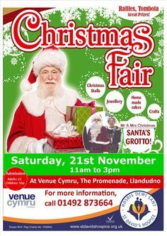 Come along and join us at our Annual Christmas Fair  Come along and join us at our Annual Christmas Fair   Saturday 21st November   11am -3pm  NEW LOCATION: Venue Cymru  Admission: Adults £1, Children 50p