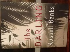 Love books - The Darling by Russell Banks (Set in Liberia and the United States from 1975 through 1991, the book is a political-historical thriller - reminiscent of Greene and Conrad - that explodes the genre, raising serious philosophical questions about terrorism, political violence and the clash of race and cultures.)