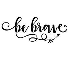 Silhouette Design Store: be brave phrase